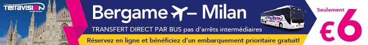 Terravision Bus Milan Bergame_embarquement prioritaire gratuit