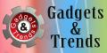 Gadgets & Trends