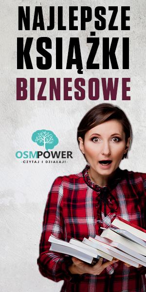 Najlepsze książki biznesowe znajdziesz na OSMPOWER.pl